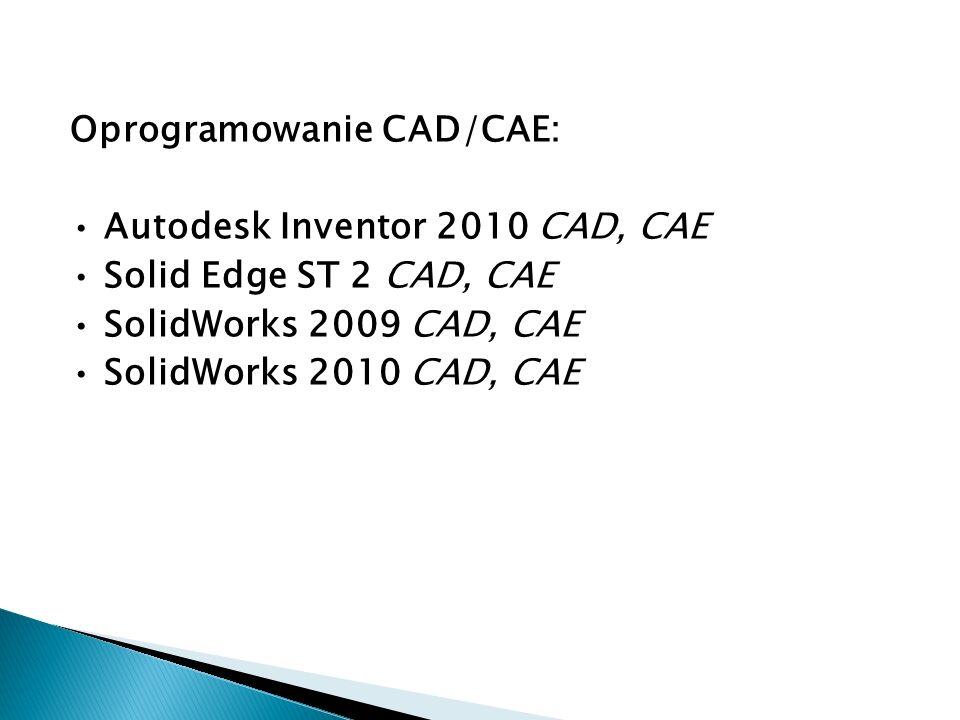 Oprogramowanie CAD/CAM/CAE: CATIA V5 R19 CAD, CAM, CAE NX 6, NX 7 Design CAD, CAM, CAE Alibre Design CAD, CAM, CAE ProEngineer CAD, CAM, CAE