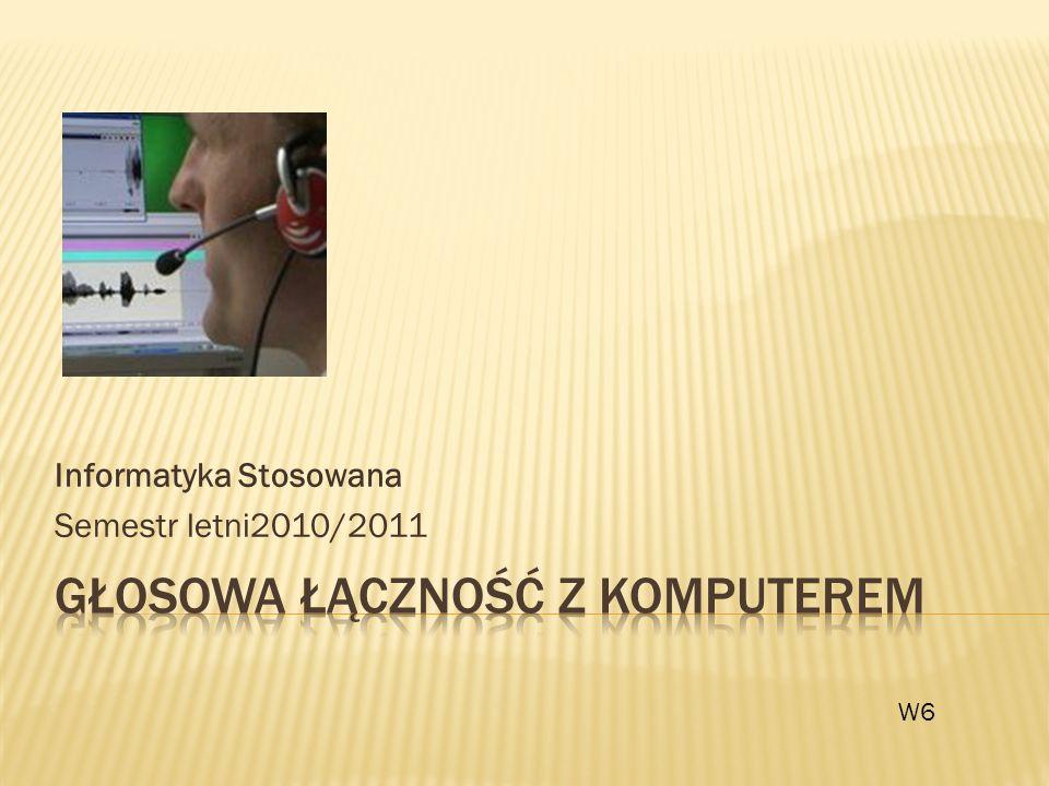 Informatyka Stosowana Semestr letni2010/2011 W6
