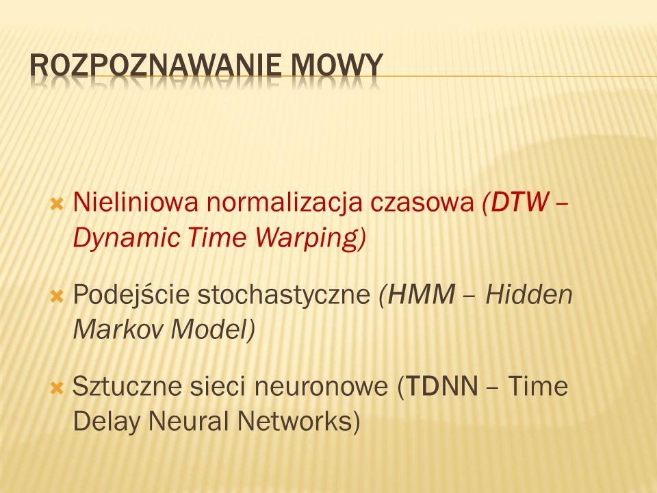 Nieliniowa normalizacja czasowa (DTW – Dynamic Time Warping) Podejście stochastyczne (HMM – Hidden Markov Model) Sztuczne sieci neuronowe (TDNN – Time