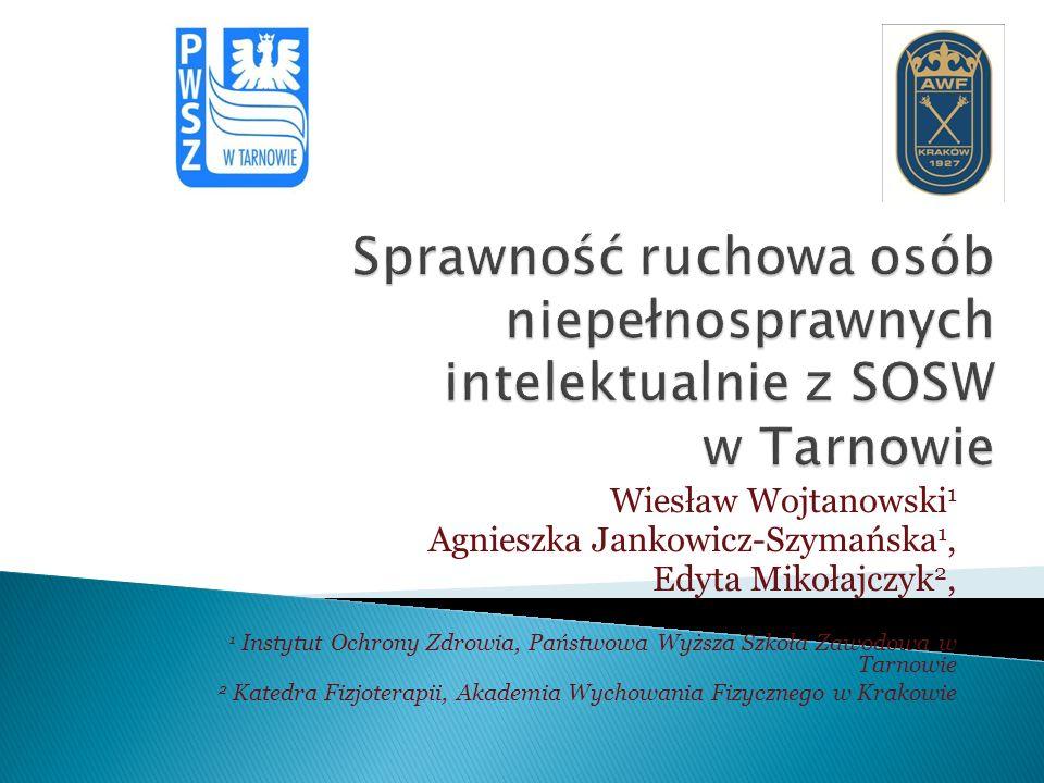 Wiesław Wojtanowski 1 Agnieszka Jankowicz-Szymańska 1, Edyta Mikołajczyk 2, 1 Instytut Ochrony Zdrowia, Państwowa Wyższa Szkoła Zawodowa w Tarnowie 2