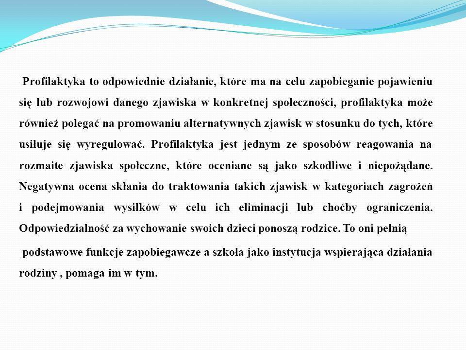 1.Program jest realizowany w oparciu o następujące akty prawne dla działań profilaktycznych w szkołach: - Ustawa z dnia 7.09.1991r.