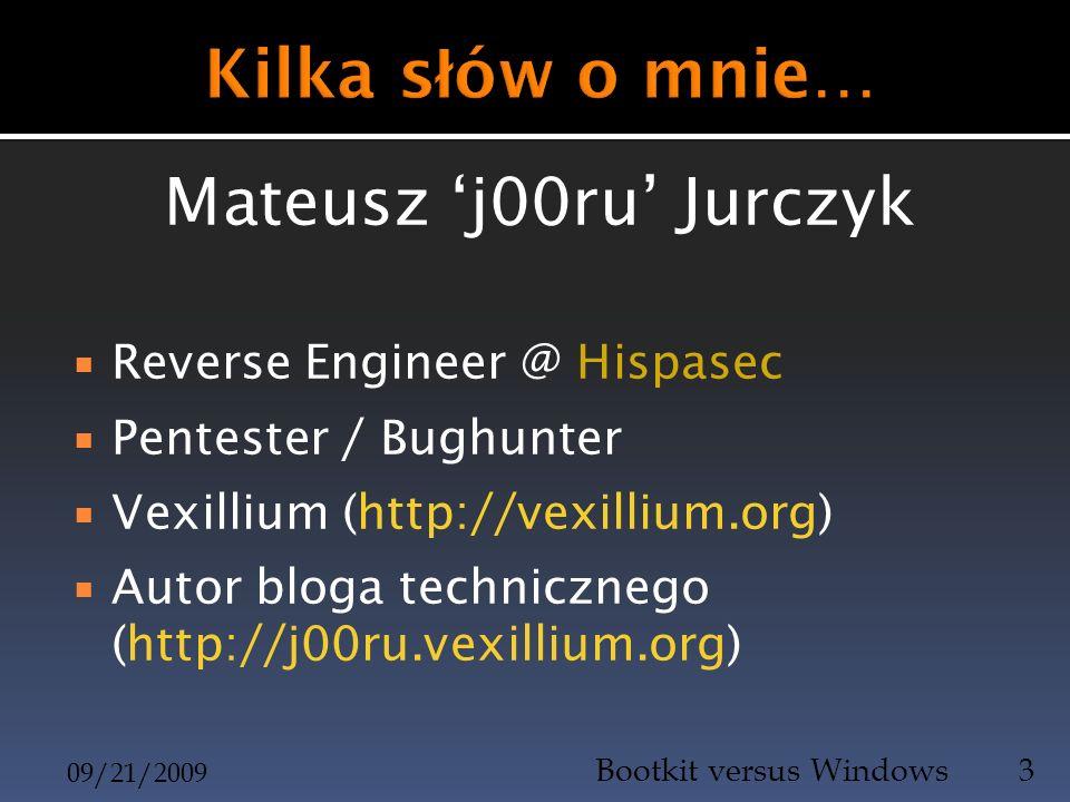 Mateusz j00ru Jurczyk Reverse Engineer @ Hispasec Pentester / Bughunter Vexillium (http://vexillium.org) Autor bloga technicznego (http://j00ru.vexill
