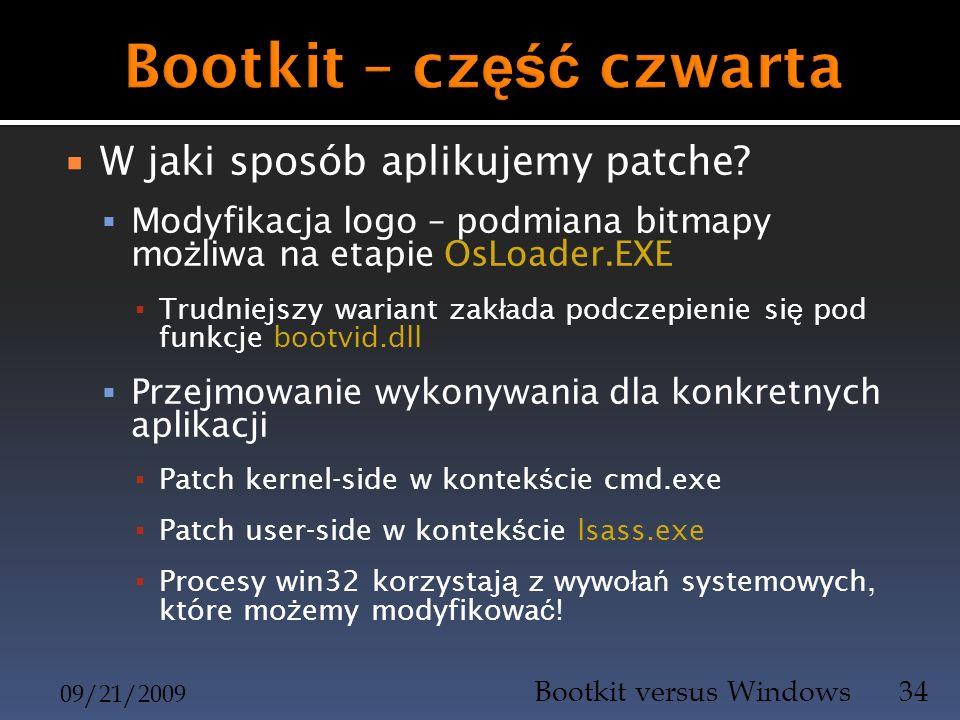 W jaki sposób aplikujemy patche? Modyfikacja logo – podmiana bitmapy mo ż liwa na etapie OsLoader.EXE Trudniejszy wariant zak ł ada podczepienie si ę
