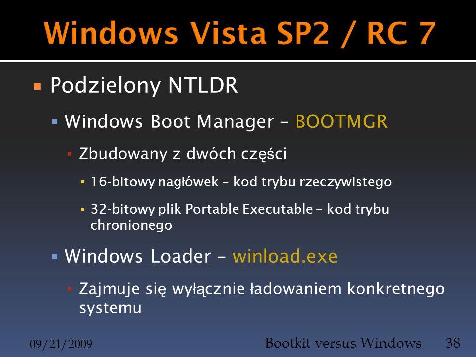 Podzielony NTLDR Windows Boot Manager – BOOTMGR Zbudowany z dwóch cz ęś ci 16-bitowy nag ł ówek – kod trybu rzeczywistego 32-bitowy plik Portable Exec
