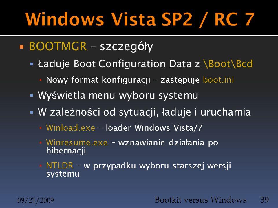 BOOTMGR – szczegó ł y Ł aduje Boot Configuration Data z \Boot\Bcd Nowy format konfiguracji – zast ę puje boot.ini Wy ś wietla menu wyboru systemu W za