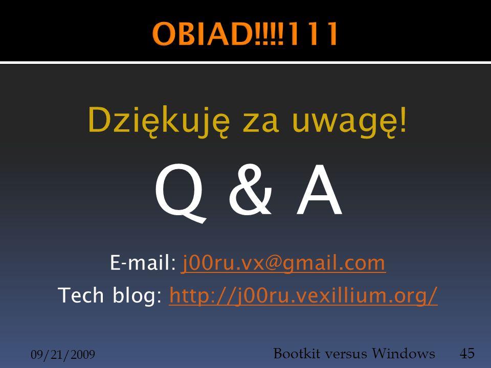 Dzi ę kuj ę za uwag ę ! Q & A E-mail: j00ru.vx@gmail.comj00ru.vx@gmail.com Tech blog: http://j00ru.vexillium.org/http://j00ru.vexillium.org/ 09/21/200