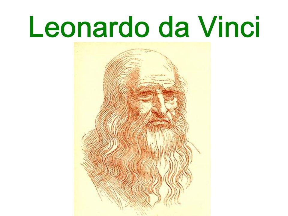(1452-1519) włoski malarz rzeźbiarz architekt konstruktor teoretyk sztuki filozof wszechstronny i najdoskonalszy przedstawiciel renesansu uczył się we Florencji od 1472 członek cechu malarzy