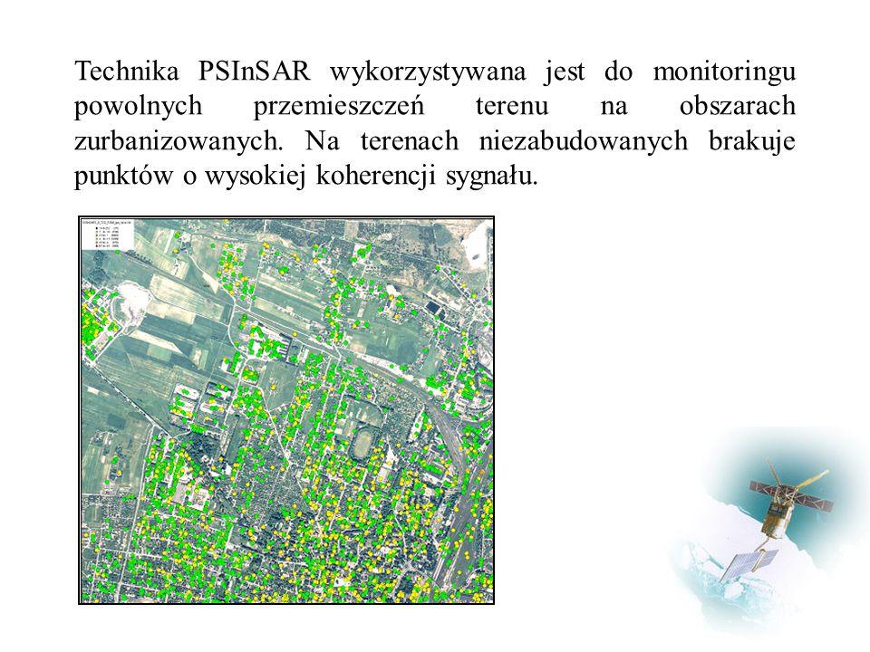 Technika PSInSAR wykorzystywana jest do monitoringu powolnych przemieszczeń terenu na obszarach zurbanizowanych.