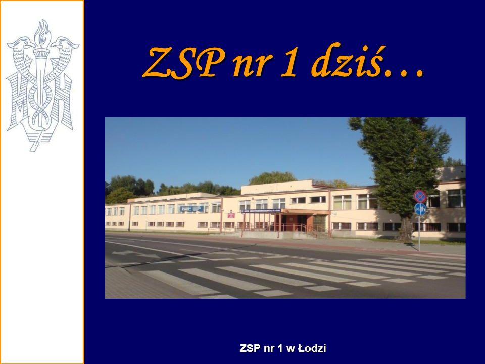 MISJA SZKOŁY ZSP nr 1 najlepszą szkołą zawodową w regionie. ZSP nr 1 w Łodzi