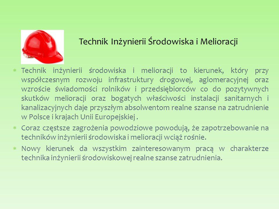 Technik inżynierii środowiska i melioracji to kierunek, który przy współczesnym rozwoju infrastruktury drogowej, aglomeracyjnej oraz wzroście świadomości rolników i przedsiębiorców co do pozytywnych skutków melioracji oraz bogatych właściwości instalacji sanitarnych i kanalizacyjnych daje przyszłym absolwentom realne szanse na zatrudnienie w Polsce i krajach Unii Europejskiej.