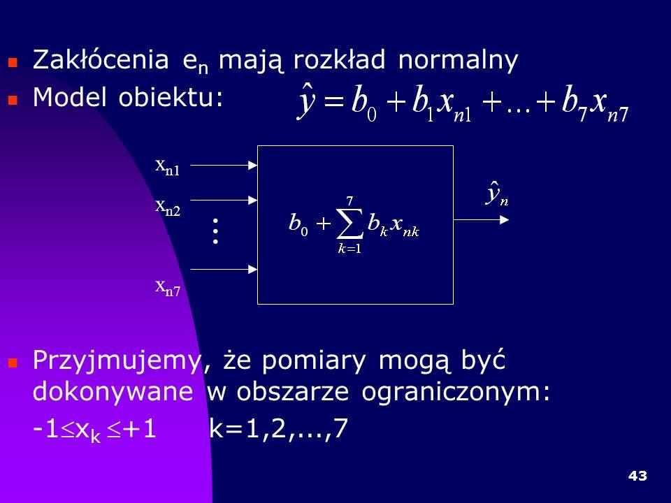 43 Zakłócenia e n mają rozkład normalny Model obiektu: Przyjmujemy, że pomiary mogą być dokonywane w obszarze ograniczonym: -1x k+1k=1,2,...,7...