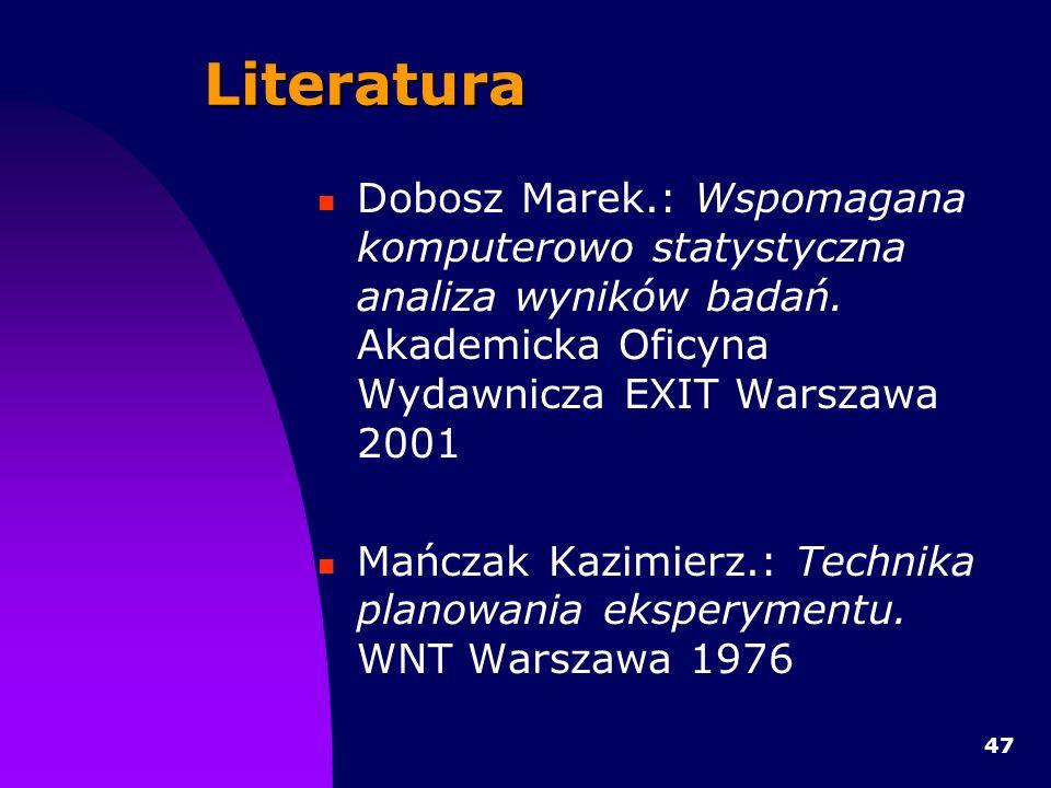 47 Literatura Dobosz Marek.: Wspomagana komputerowo statystyczna analiza wyników badań.