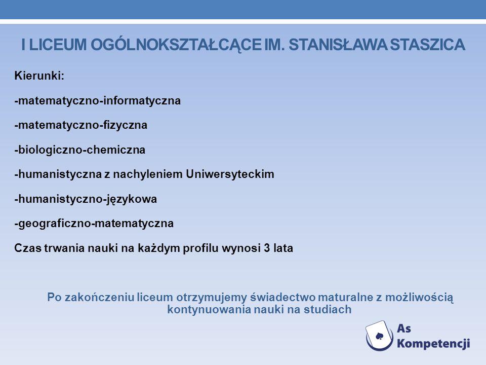Kierunki: -matematyczno-informatyczna -matematyczno-fizyczna -biologiczno-chemiczna -humanistyczna z nachyleniem Uniwersyteckim -humanistyczno-językow