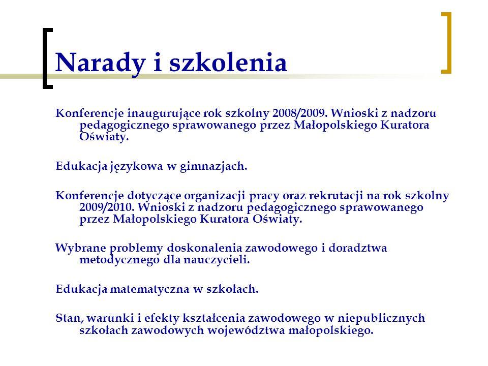 Narady i szkolenia Konferencje inaugurujące rok szkolny 2008/2009. Wnioski z nadzoru pedagogicznego sprawowanego przez Małopolskiego Kuratora Oświaty.
