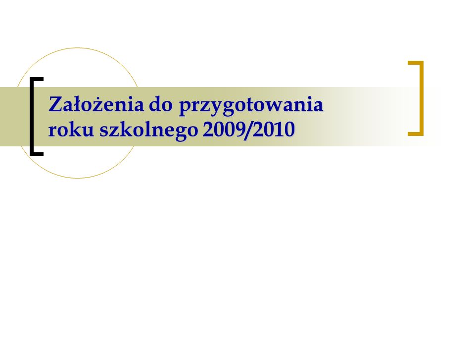 Założenia do przygotowania roku szkolnego 2009/2010