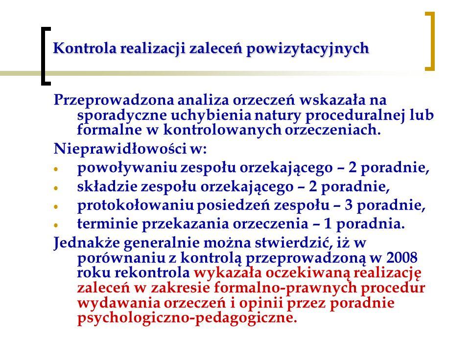 Kontrola realizacji zaleceń powizytacyjnych Przeprowadzona analiza orzeczeń wskazała na sporadyczne uchybienia natury proceduralnej lub formalne w kontrolowanych orzeczeniach.