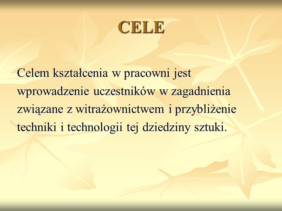 CELE Celem kształcenia w pracowni jest wprowadzenie uczestników w zagadnienia związane z witrażownictwem i przybliżenie techniki i technologii tej dzi