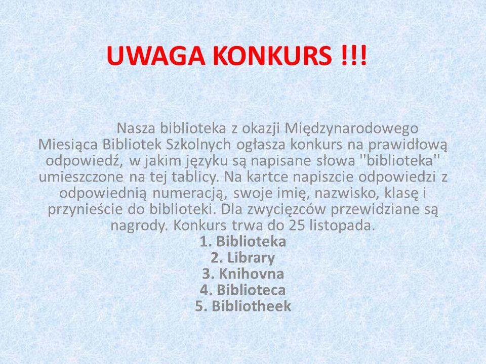 UWAGA KONKURS !!! Nasza biblioteka z okazji Międzynarodowego Miesiąca Bibliotek Szkolnych ogłasza konkurs na prawidłową odpowiedź, w jakim języku są n