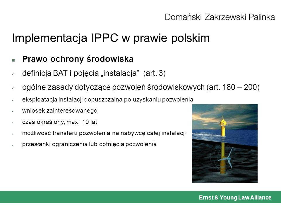 Ernst & Young Law Alliance Implementacja IPPC w prawie polskim n Prawo ochrony środowiska definicja BAT i pojęcia instalacja (art.