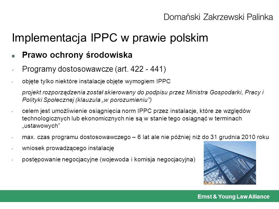 Ernst & Young Law Alliance Implementacja IPPC w prawie polskim n Prawo ochrony środowiska Programy dostosowawcze (art.