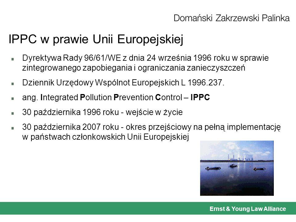 Ernst & Young Law Alliance Implementacja IPPC w prawie polskim n Prawo ochrony środowiska szczególna regulacja pozwoleń zintegrowanych (art.