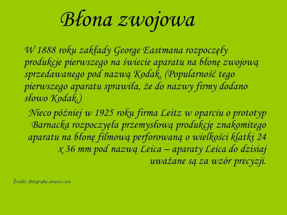 Błona zwojowa W 1888 roku zakłady George Eastmana rozpoczęły produkcje pierwszego na świecie aparatu na błonę zwojową sprzedawanego pod nazwą Kodak. (