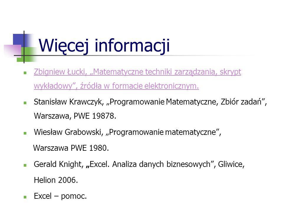 Więcej informacji Zbigniew Łucki, Matematyczne techniki zarządzania, skrypt wykładowy, źródła w formacie elektronicznym.
