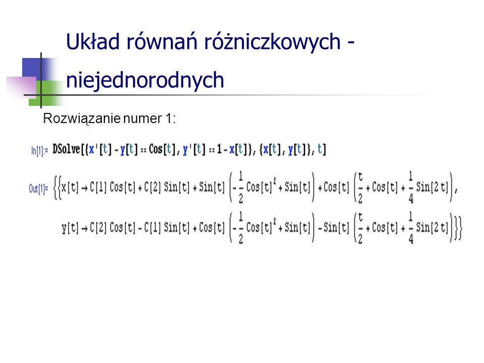 Układ równań różniczkowych - niejednorodnych Rozwiązanie numer 1: