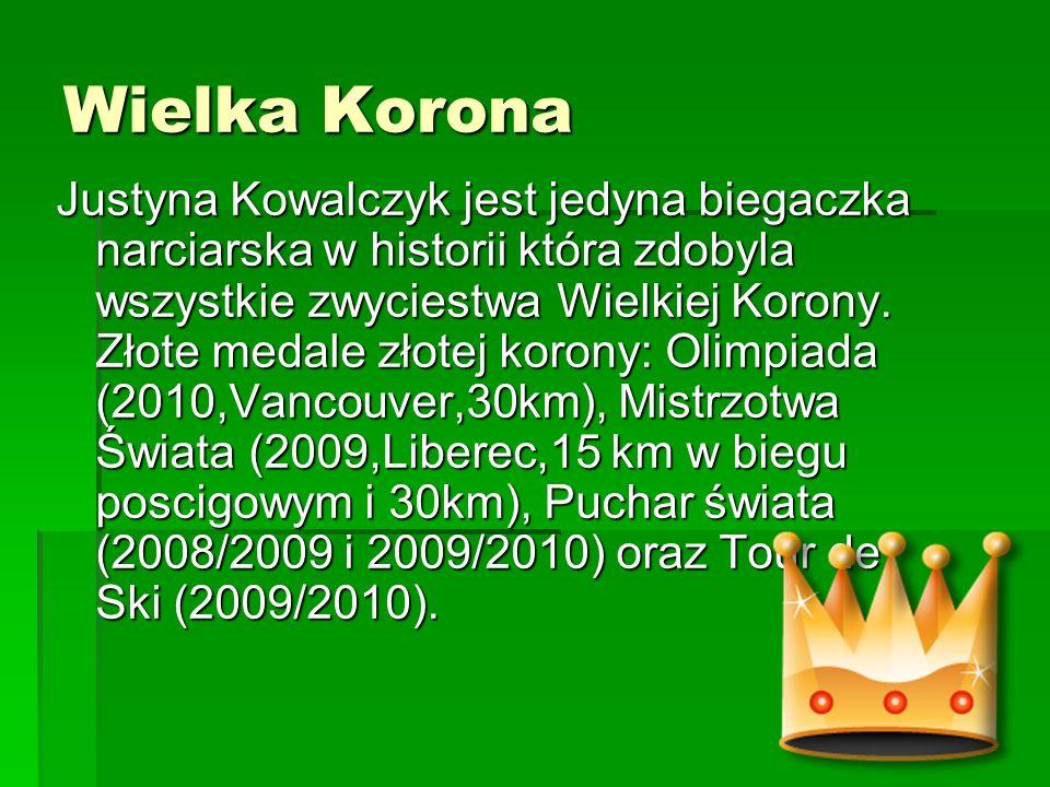 Wielka Korona Justyna Kowalczyk jest jedyna biegaczka narciarska w historii która zdobyla wszystkie zwyciestwa Wielkiej Korony. Złote medale złotej ko