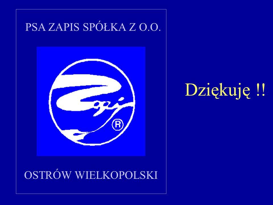 PSA ZAPIS SPÓŁKA Z O.O. OSTRÓW WIELKOPOLSKI Dziękuję !!