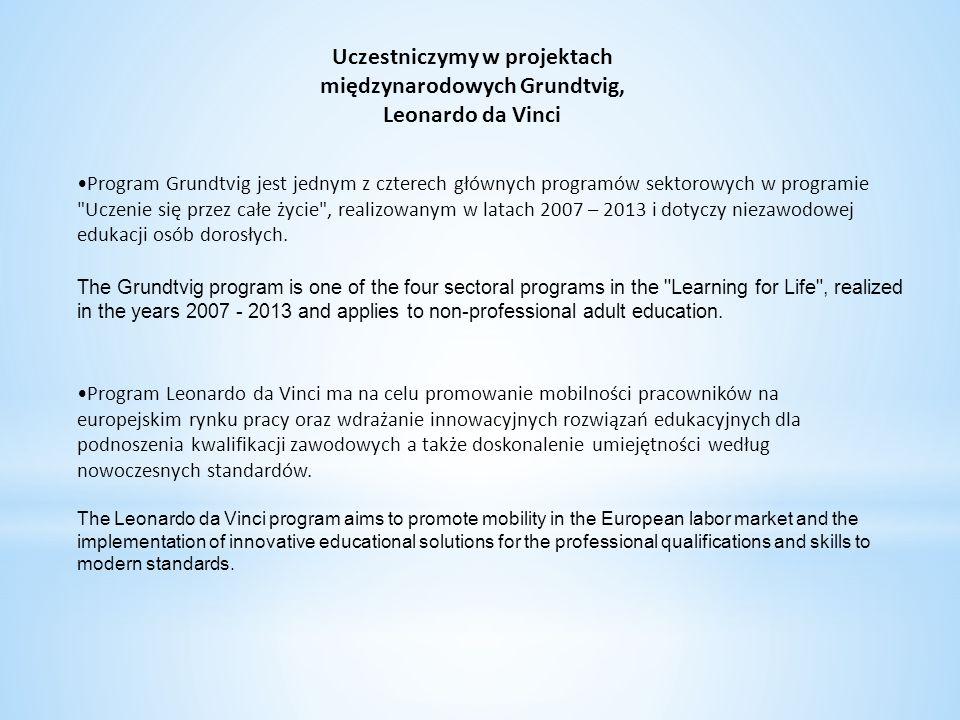 Uczestniczymy w projektach międzynarodowych Grundtvig, Leonardo da Vinci Program Grundtvig jest jednym z czterech głównych programów sektorowych w pro