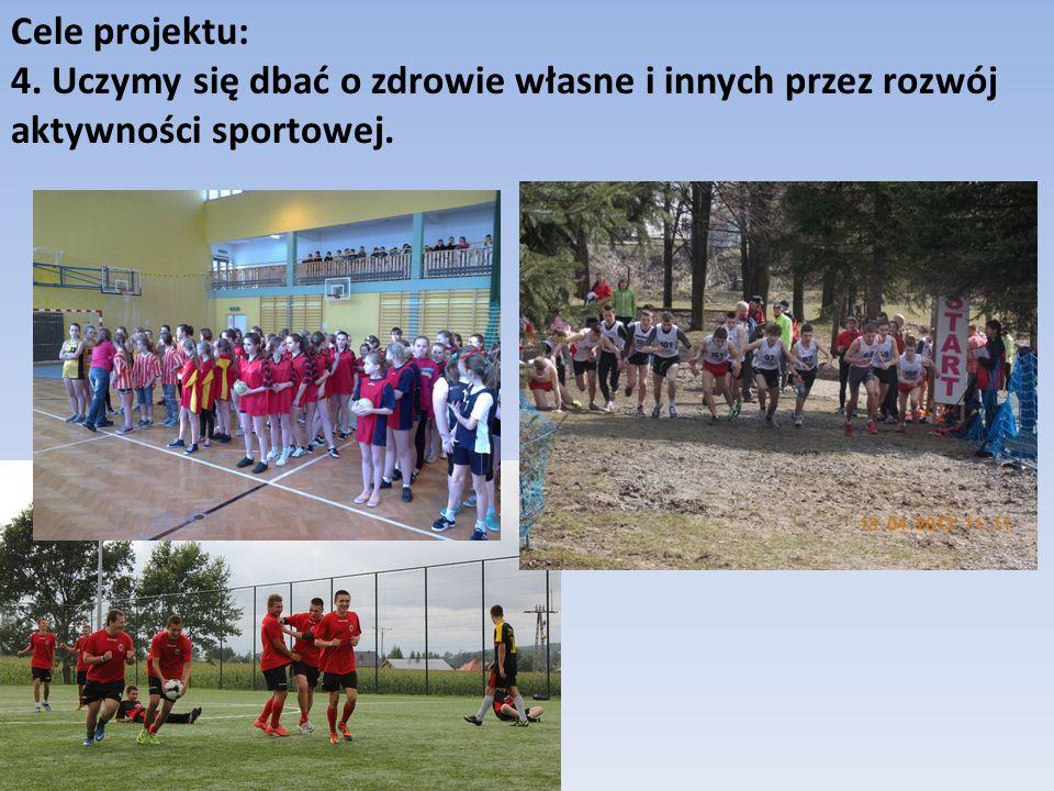 Cele projektu: 4. Uczymy się dbać o zdrowie własne i innych przez rozwój aktywności sportowej.