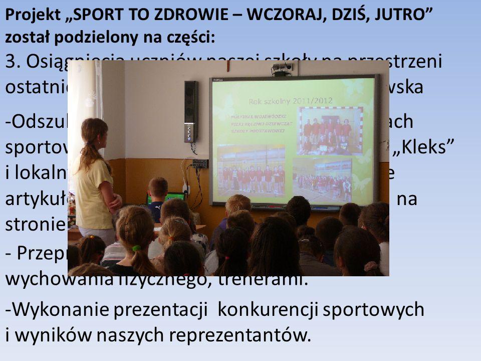 Projekt SPORT TO ZDROWIE – WCZORAJ, DZIŚ, JUTRO został podzielony na części: 3.