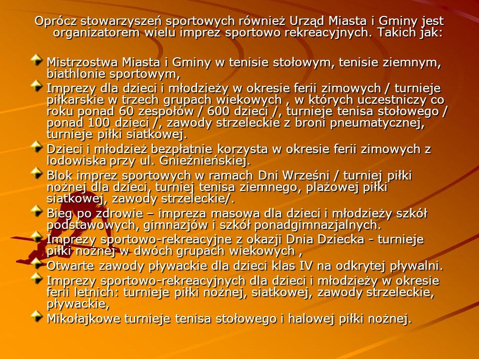 Gmina już od kilku lat jest organizatorem dwóch imprez ogólnopolskich dla pracowników samorządowych: Mistrzostw Polski Pracowników Samorządowych w Plażowej Piłce Siatkowej, Eliminacji do Mistrzostw Polski Pracowników Samorządowych Strefy Północno-Zachodniej w Halowej Piłce Nożnej 5.