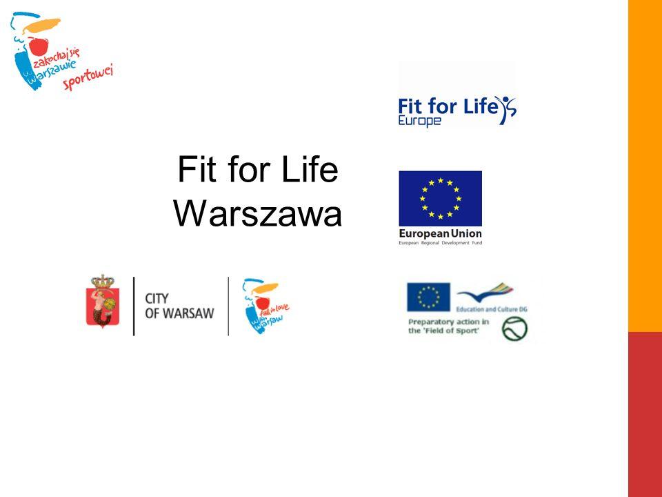 Projekt Fit for Life Warszawa realizuje projekt europejski Fit for Life Europe, współfinansowany ze środków Unii Europejskiej, którego celem jest promocja aktywności fizycznej seniorów Zachęcamy mieszkańców stolicy w wieku 60+ do bycia aktywnym fizycznie, ponieważ dzięki temu można zachować dłużej młodość, sprawność i radość życia