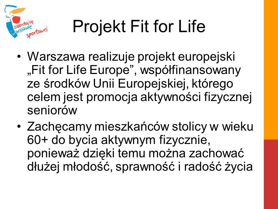 Projekt Fit for Life Warszawa realizuje projekt europejski Fit for Life Europe, współfinansowany ze środków Unii Europejskiej, którego celem jest prom