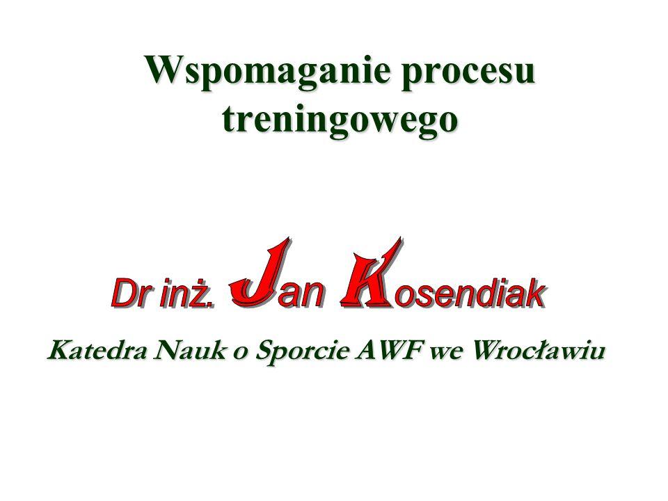 Wspomaganie procesu treningowego Katedra Nauk o Sporcie AWF we Wrocławiu