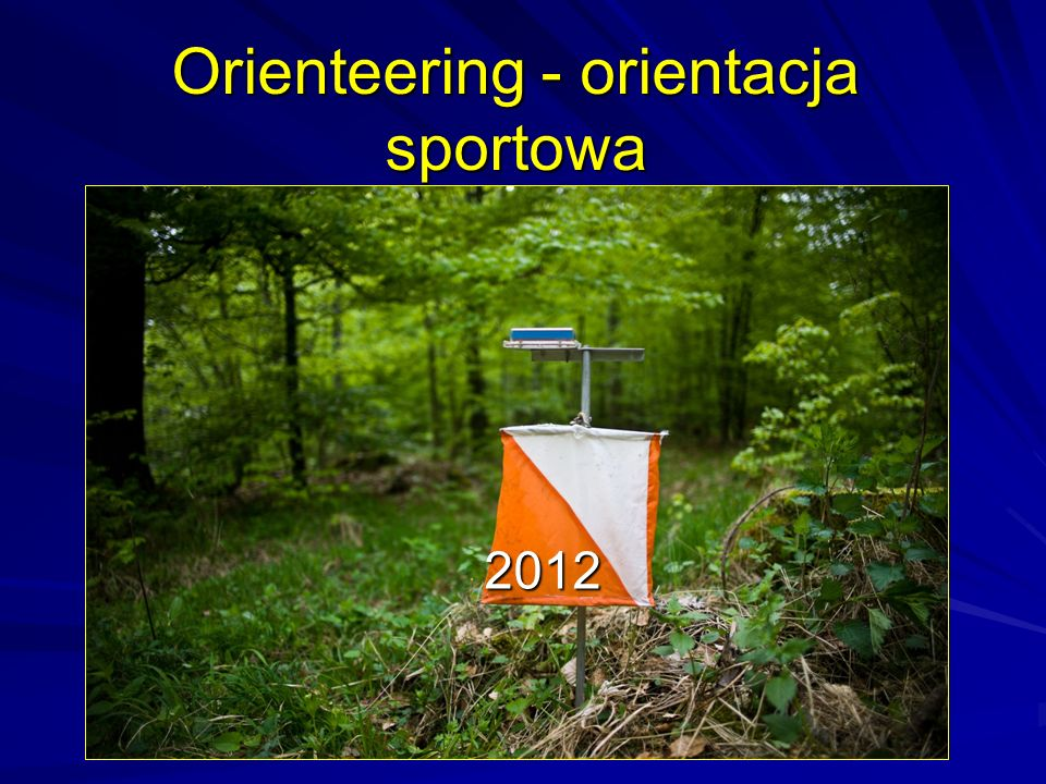 Orienteering - orientacja sportowa 2012