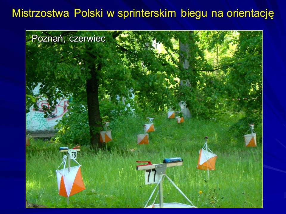 Mistrzostwa Polski w sprinterskim biegu na orientację Poznań, czerwiec