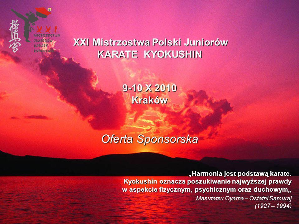 9-10 X 2010 Kraków Oferta Sponsorska Harmonia jest podstawą karate.