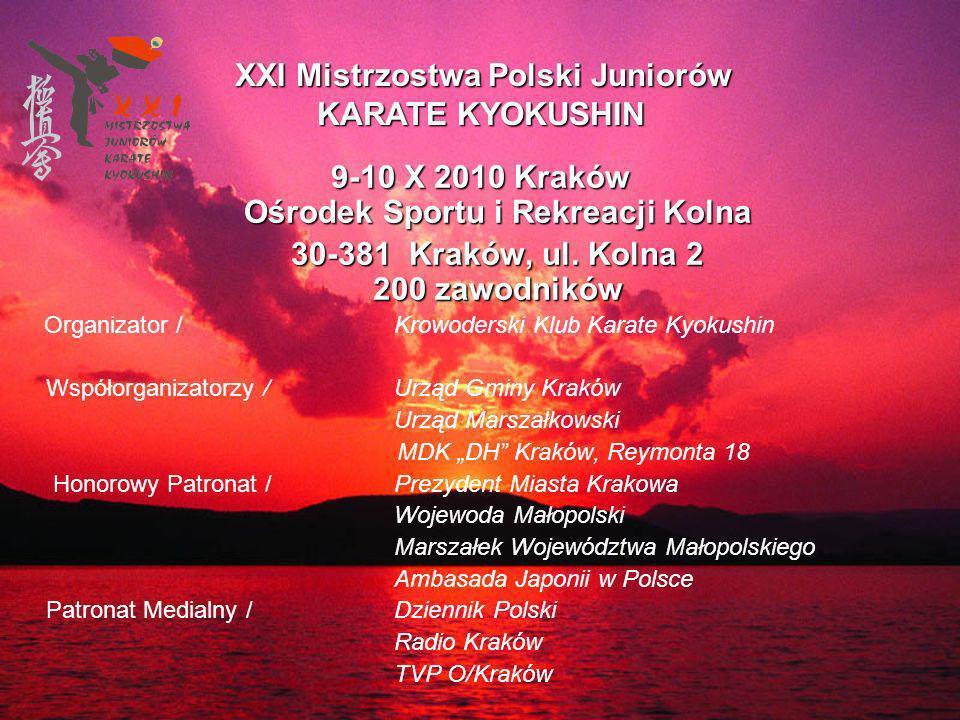 9-10 X 2010 Kraków Ośrodek Sportu i Rekreacji Kolna 30-381 Kraków, ul.