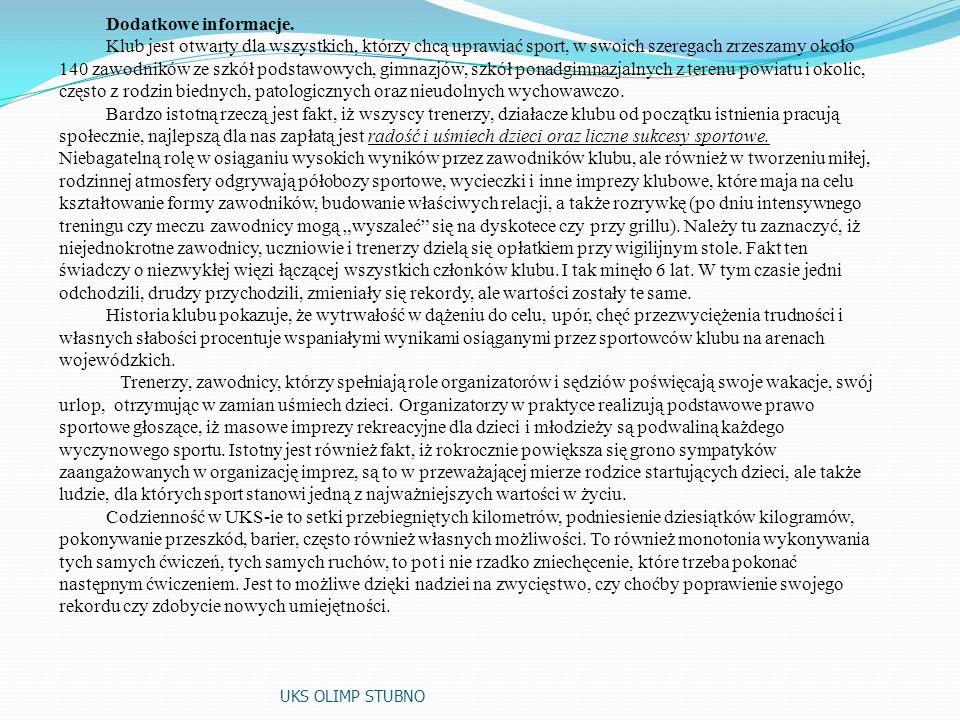 CELE SZKOLENIA I ICH REALIZACJA: Założone cele i rezultaty zostały zrealizowane w zakresie propagowania kultury fizycznej oraz prowadzenie sekcji spor