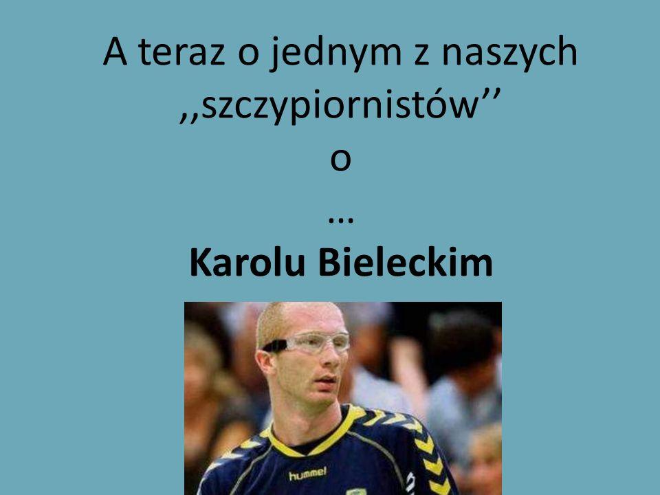 Źródła: Reczna.net – historia, krótko o zasadach Wikipedia.pl - zawodnicy Dlakarola.pl – biografia, zwycięsctwa Natemat.pl – wywiad Google.pl - zdjęcia