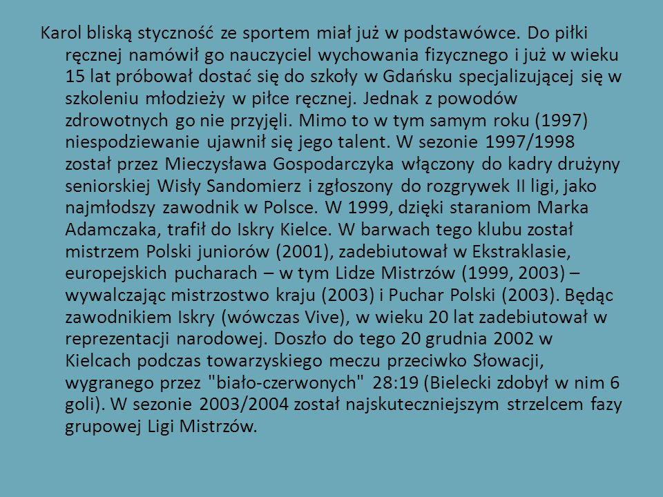 W 2004 został wykupiony z kieleckiego klubu przez SC Magdeburg za sumę 200 000 euro (wówczas równowartość 1 000 000 złotych), która do dziś pozostaje najwyższą kwotą transferu polskiego piłkarza ręcznego w historii, a w grudniu 2007 – wspólnie z Grzegorzem Tkaczykiem – trafił do Rhein-Neckar Löwen.