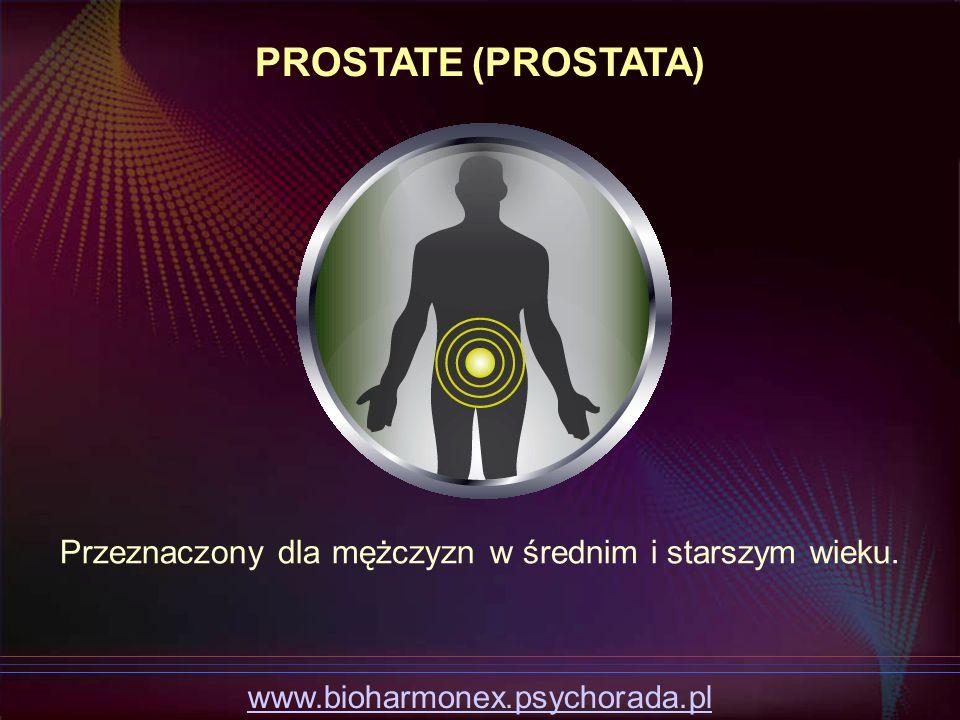 Przeznaczony dla mężczyzn w średnim i starszym wieku. PROSTATE (PROSTATA) www.bioharmonex.psychorada.pl