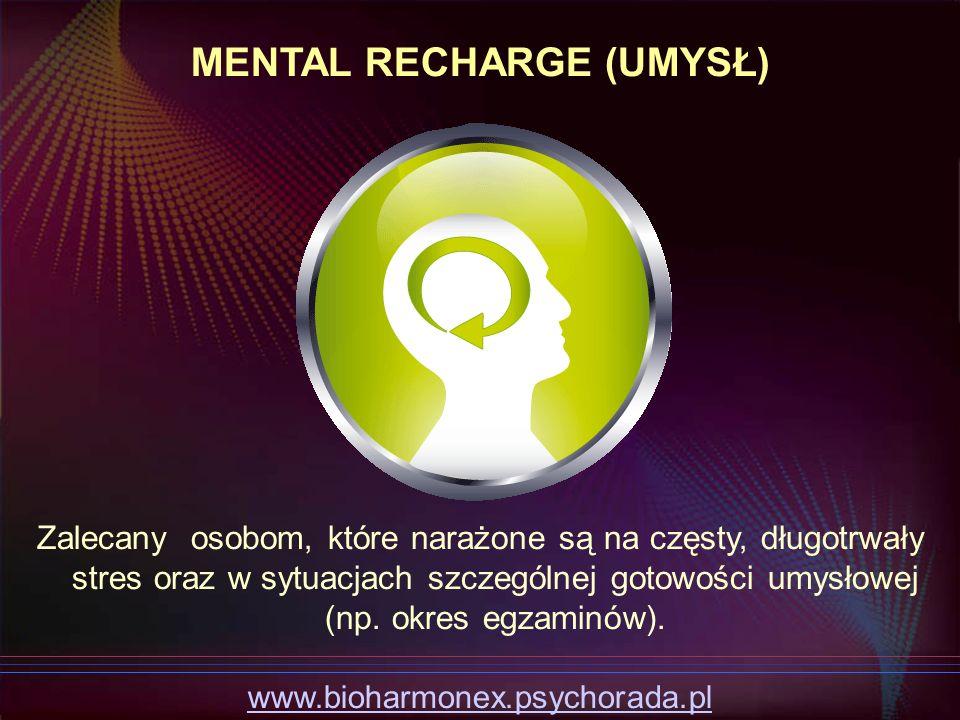 Zalecany osobom, które narażone są na częsty, długotrwały stres oraz w sytuacjach szczególnej gotowości umysłowej (np. okres egzaminów). MENTAL RECHAR