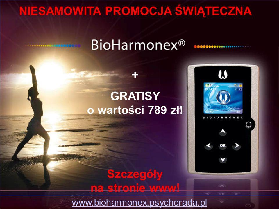 NIESAMOWITA PROMOCJA ŚWIĄTECZNA + GRATISY o wartości 789 zł! Szczegóły na stronie www! www.bioharmonex.psychorada.pl