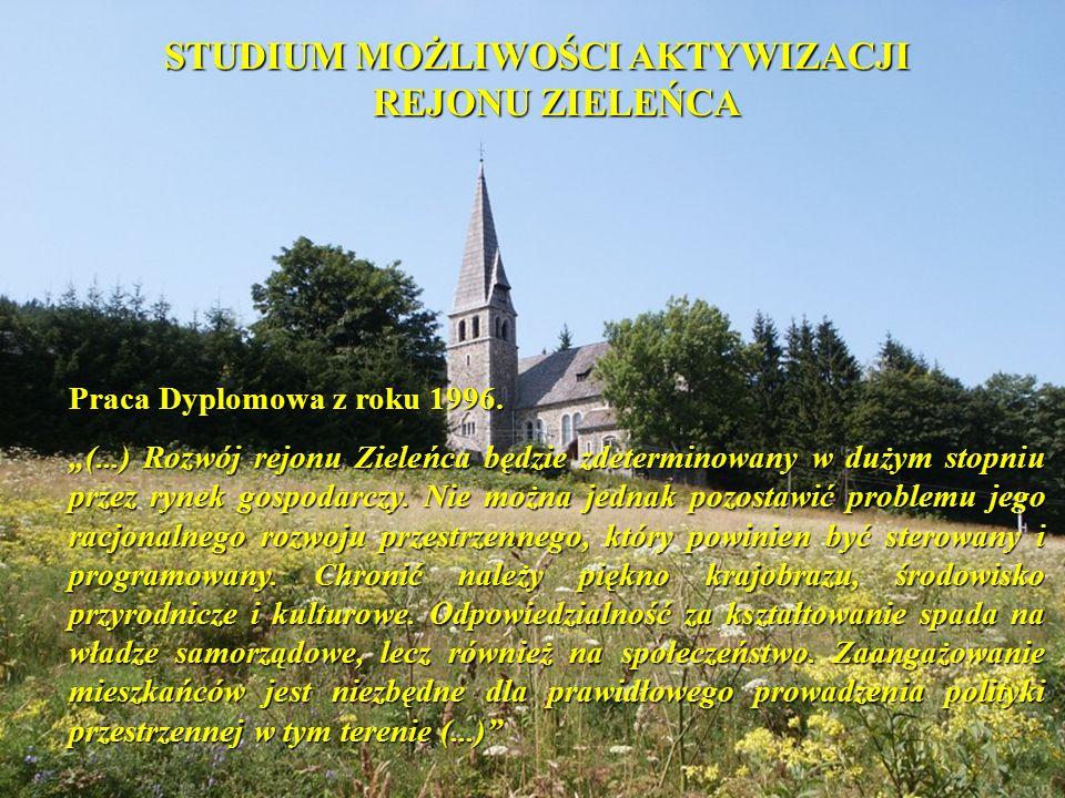STUDIUM MOŻLIWOŚCI AKTYWIZACJI REJONU ZIELEŃCA Praca Dyplomowa z roku 1996.