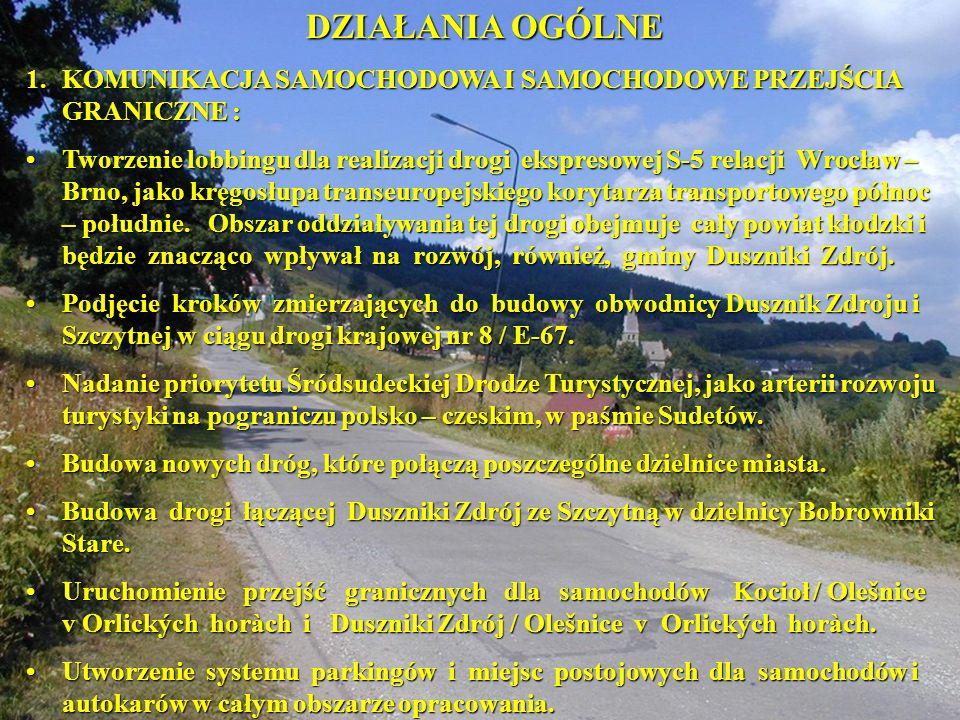 DZIAŁANIA OGÓLNE 1.KOMUNIKACJA SAMOCHODOWA I SAMOCHODOWE PRZEJŚCIA GRANICZNE : Tworzenie lobbingu dla realizacji drogi ekspresowej S-5 relacji Wrocław – Brno, jako kręgosłupa transeuropejskiego korytarza transportowego północ – południe.