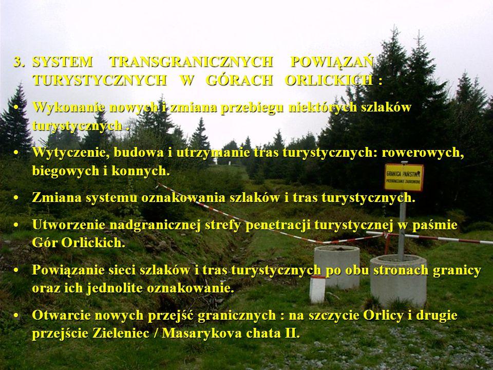 3.SYSTEM TRANSGRANICZNYCH POWIĄZAŃ TURYSTYCZNYCH W GÓRACH ORLICKICH : Wykonanie nowych i zmiana przebiegu niektórych szlaków turystycznych.Wykonanie nowych i zmiana przebiegu niektórych szlaków turystycznych.